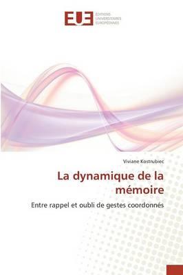 La Dynamique de la M�moire - Omn.Univ.Europ. (Paperback)