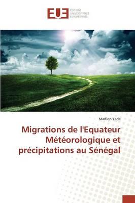 Migrations de L'Equateur Meteorologique Et Precipitations Au Senegal (Paperback)