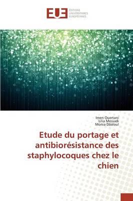 Etude Du Portage Et Antibioresistance Des Staphylocoques Chez Le Chien - Omn.Univ.Europ. (Paperback)