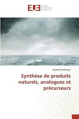 Synth�se de Produits Naturels, Analogues Et Pr�curseurs - Omn.Univ.Europ. (Paperback)