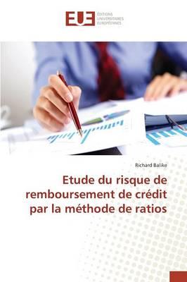 Etude Du Risque de Remboursement de Cr�dit Par La M�thode de Ratios - Omn.Univ.Europ. (Paperback)