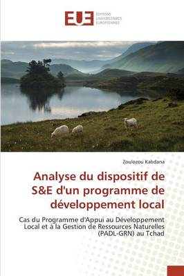 Analyse Du Dispositif de S E Dun Programme de D�veloppement Local - Omn.Univ.Europ. (Paperback)