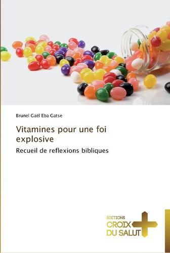 Vitamines Pour Une Foi Explosive - Omn.Croix Salut (Paperback)