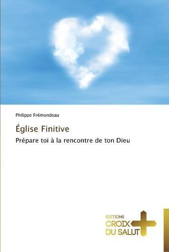 A0/00glise Finitive - Omn.Croix Salut (Paperback)