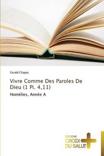 Vivre Comme Des Paroles de Dieu (1 Pi. 4,11) - Omn.Croix Salut (Paperback)