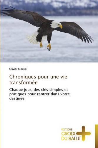 Chroniques Pour Une Vie Transform�e - Omn.Croix Salut (Paperback)