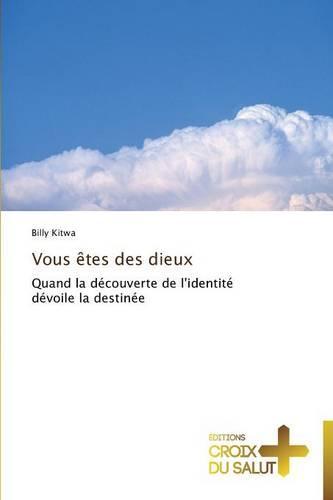 Vous �tes Des Dieux - Omn.Croix Salut (Paperback)