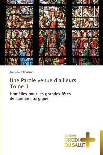 Une Parole Venue d'Ailleurs Tome 1 - Omn.Croix Salut (Paperback)