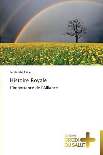 Histoire Royale - Omn.Croix Salut (Paperback)