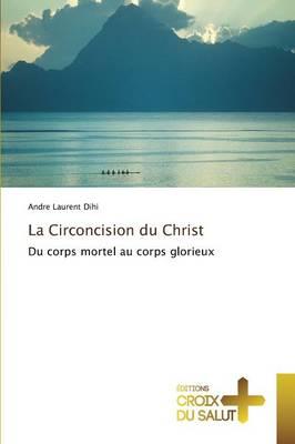 La Circoncision Du Christ - Omn.Croix Salut (Paperback)
