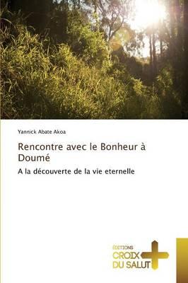 Rencontre Avec Le Bonheur � Doum� - Omn.Croix Salut (Paperback)
