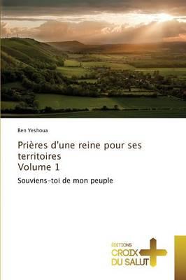 Pri res d'Une Reine Pour Ses Territoires Volume 1 - Omn.Croix Salut (Paperback)