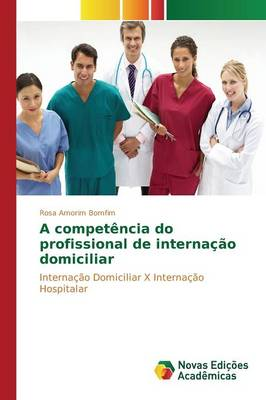 A Competencia Do Profissional de Internacao Domiciliar (Paperback)