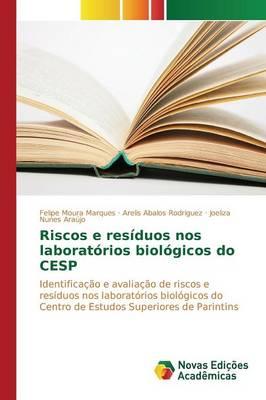 Riscos E Residuos Nos Laboratorios Biologicos Do Cesp (Paperback)