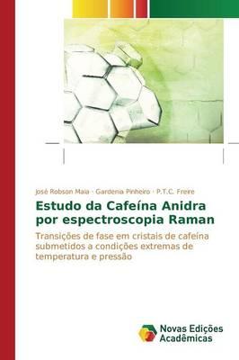 Estudo Da Cafeina Anidra Por Espectroscopia Raman (Paperback)