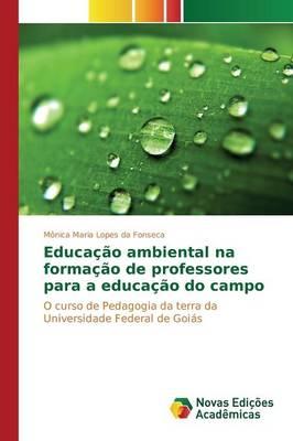 Educacao Ambiental Na Formacao de Professores Para a Educacao Do Campo (Paperback)
