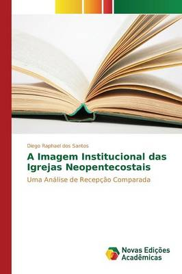 A Imagem Institucional Das Igrejas Neopentecostais (Paperback)