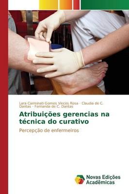 Atribuicoes Gerencias Na Tecnica Do Curativo (Paperback)