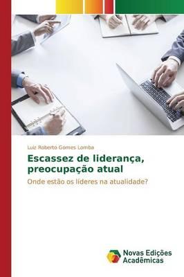 Escassez de Lideranca, Preocupacao Atual (Paperback)