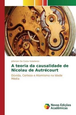 A Teoria Da Causalidade de Nicolau de Autrecourt (Paperback)