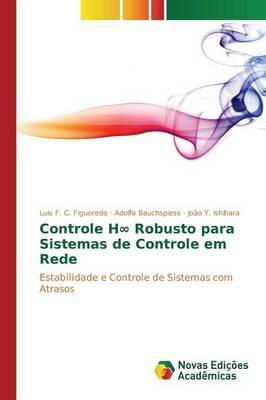 Controle Hâ Robusto Para Sistemas de Controle Em Rede (Paperback)