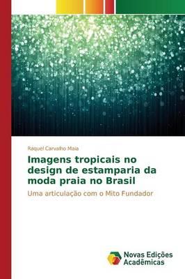 Imagens Tropicais No Design de Estamparia Da Moda Praia No Brasil (Paperback)