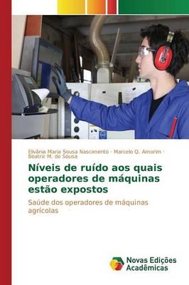 Niveis de Ruido Aos Quais Operadores de Maquinas Estao Expostos (Paperback)