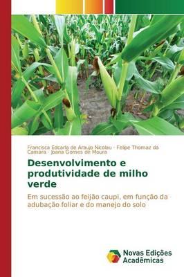 Desenvolvimento E Produtividade de Milho Verde (Paperback)