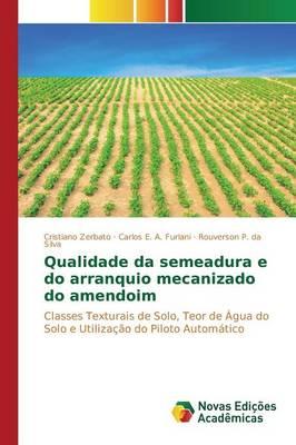 Qualidade Da Semeadura E Do Arranquio Mecanizado Do Amendoim (Paperback)