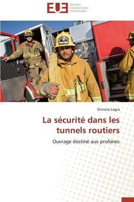 La Securite Dans Les Tunnels Routiers - Omn.Univ.Europ. (Paperback)