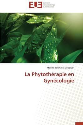 La Phytoth�rapie En Gyn�cologie - Omn.Univ.Europ. (Paperback)