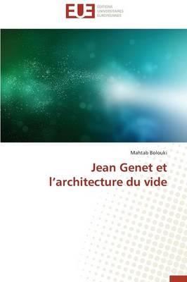 Jean Genet Et l'Architecture Du Vide - Omn.Univ.Europ. (Paperback)