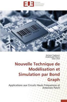 Nouvelle Technique de Mod�lisation Et Simulation Par Bond Graph - Omn.Univ.Europ. (Paperback)
