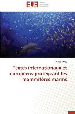 Textes Internationaux Et Europ ens Prot geant Les Mammif res Marins - Omn.Univ.Europ. (Paperback)