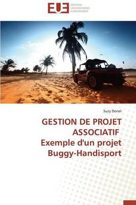 Gestion de Projet Associatif Exemple d'Un Projet Buggy-Handisport - Omn.Univ.Europ. (Paperback)