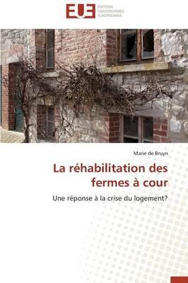 La R�habilitation Des Fermes � Cour - Omn.Univ.Europ. (Paperback)