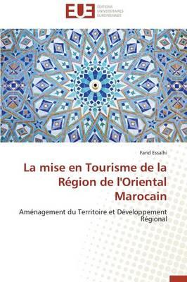 La Mise En Tourisme de la R�gion de l'Oriental Marocain - Omn.Univ.Europ. (Paperback)