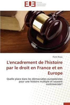 L'Encadrement de l'Histoire Par Le Droit En France Et En Europe - Omn.Univ.Europ. (Paperback)
