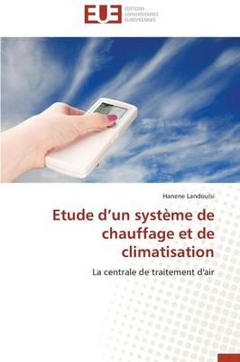 Etude D Un Systeme de Chauffage Et de Climatisation - Omn.Univ.Europ. (Paperback)