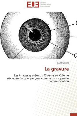 La Gravure - Omn.Univ.Europ. (Paperback)
