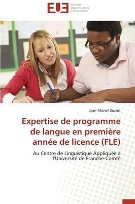 Expertise de Programme de Langue En Premi�re Ann�e de Licence (Fle) - Omn.Univ.Europ. (Paperback)
