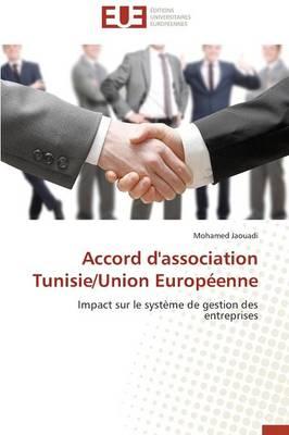 Accord d'Association Tunisie/Union Europ�enne - Omn.Univ.Europ. (Paperback)