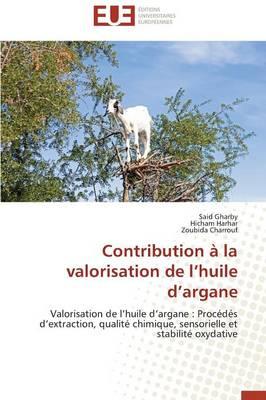Contribution � La Valorisation de L Huile D Argane - Omn.Univ.Europ. (Paperback)