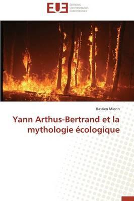 Yann Arthus-Bertrand Et La Mythologie �cologique - Omn.Univ.Europ. (Paperback)