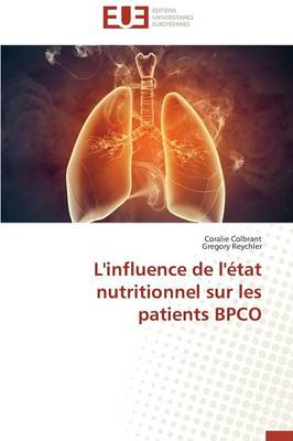 L'Influence de l'�tat Nutritionnel Sur Les Patients Bpco - Omn.Univ.Europ. (Paperback)