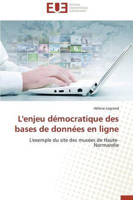 L'Enjeu D�mocratique Des Bases de Donn�es En Ligne - Omn.Univ.Europ. (Paperback)