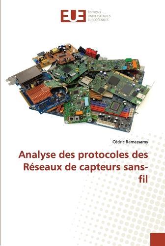 Analyse Des Protocoles Des R�seaux de Capteurs Sans-Fil - Omn.Univ.Europ. (Paperback)