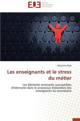 Les Enseignants Et Le Stress Du M tier - Omn.Univ.Europ. (Paperback)