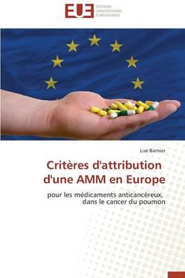 Crit�res d'Attribution d'Une Amm En Europe - Omn.Univ.Europ. (Paperback)