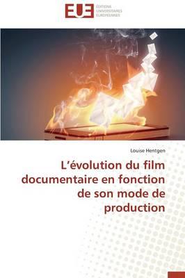 L �volution Du Film Documentaire En Fonction de Son Mode de Production - Omn.Univ.Europ. (Paperback)